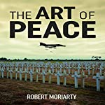 The Art of Peace | Robert Moriarty