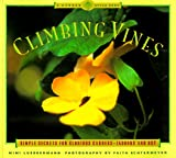 img - for Climbing Vines: Simple Secrets for Glorious Gardens (A Garden Style Book) book / textbook / text book