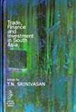 Trade, Finance and Investment in South Asia (818735805X) by T. N. Srinivasan