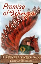 Promise of Wings A Pegasus Ranch Story Book 1