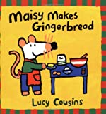 Lucy Cousins Maisy Makes Gingerbread (Maisy storybooks)