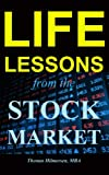 Life Lessons from the Stock Market: Using Financial Theories to Improve Your Personal Life