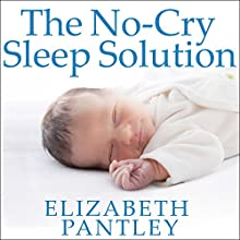 The No-Cry Sleep Solution: Gentle Ways to Help Your Baby Sleep Through the Night | Livre audio Auteur(s) : Elizabeth Pantley Narrateur(s) : Susan Ericksen