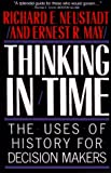 Book cover for Thinking in Time: The Uses of History for Decision-Makers