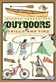 Expert Companions: Outdoor: Skills and Tips: A Guide for the Modern Adventurer