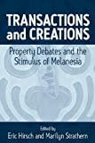 img - for Transactions and Creations: Property Debates and the Stimulus of Melanesia book / textbook / text book