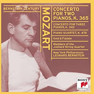 Mozart: Concerto for Two Pianos / Concerto for Three Pianos / Piano Quartet in G minor, K. 242, 365, 478 (Bernstein Century)