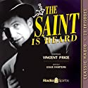 The Saint Is Heard Radio/TV Program by Leslie Charteris Narrated by Vincent Price, Larry Dobkin