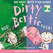 Dirty Bertie: Mud! & Yuk! | David Roberts, Alan McDonald
