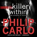 The Killer Within: In the Company of Monsters (       UNABRIDGED) by Philip Carlo Narrated by Kent Bateman