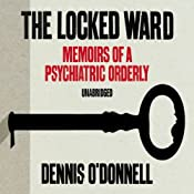 The Locked Ward: Memoirs of a Psychiatric Orderly | [Dennis O'Donnell]