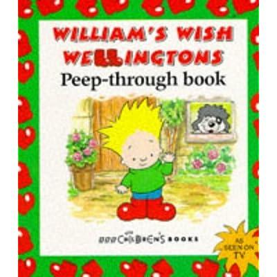 William's Wish Wellingtons: Peep Through Book