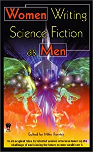 Women Writing Science Fiction As Men (Daw Science Fiction) by Mike Resnick, Martin H. Greenberg, Mercedes Lackey and Jennifer Roberson
