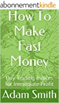 How To Make Fast Money: Day Trading I...
