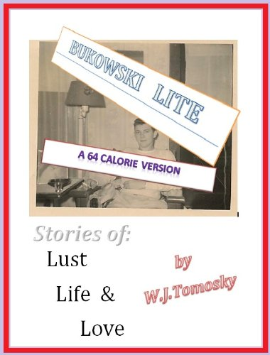 BUKOWSKI LITE; Stories of Lust, Life and Love