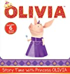 Story Time with Princess OLIVIA: Oliv...