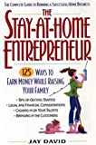 The Stay-At-home Entrepreneur:: 125 Ways To Earn Money While Raising Your Family