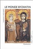 echange, troc Thomas F. Mathews - Le Monde byzantin