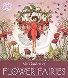 My Garden of Flower Fairies (Flower Fairies Friends)