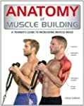 Anatomy of Muscle Building: A Trainer...