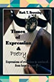 img - for TIMES OF EXPRESSION & POETRY: Expressions of evolution to manhood.from hope to promise! book / textbook / text book