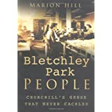 Bletchley Park People: Churchill's Geese that Never Cackledby Marion Hill