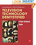 Television Technology Demystified: A...