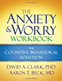 img - for The Anxiety and Worry Workbook: The Cognitive Behavioral Solution book / textbook / text book