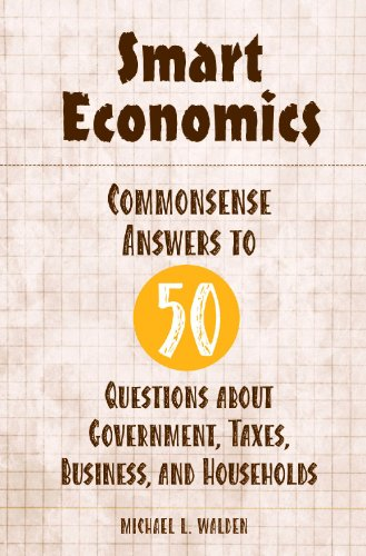 Smart Economics: Commonsense Answers to 50 Questions...