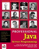 img - for Professional Java Server Programming: with Servlets, JavaServer Pages (JSP), XML, Enterprise JavaBeans (EJB), JNDI, CORBA, Jini and Javaspaces book / textbook / text book