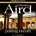 Parting Breath (       UNABRIDGED) by Catherine Aird Narrated by Robin Bailey