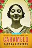 Caramelo (Version en espanol) (Spanish Edition) (0375415092) by Sandra Cisneros