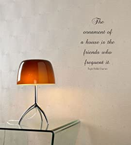 The ornament of a house is the friends who frequent it. Ralph Waldo Emerson Vinyl wall art Inspirational quotes and saying home decor decal sticker
