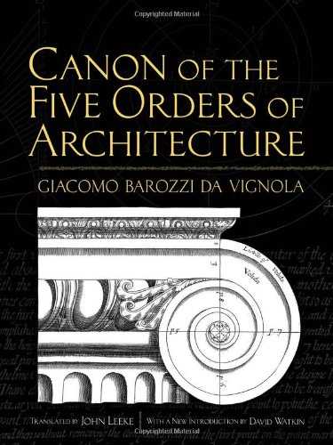 Canon of the Five Orders of Architecture (Dover Architecture), Giacomo Barozzi da Vignola