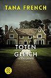 Totengleich: Kriminalroman (Der zweite Fall) von Tana French