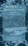 img - for Robbery and Restitution: The Conflict over Jewish Property in Europe (War and Genocide) (Vol 9) book / textbook / text book