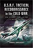 Image of Tactical Reconnaissance in the Cold War: 1945 to Korea, Cuba, Vietnam and the Iron Curtain
