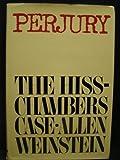 Perjury: The Hiss-Chambers Case