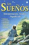 Los Suenos: Interpretacion, Analisis,...