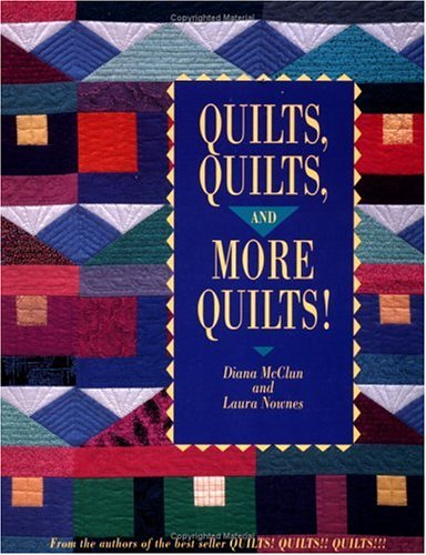 Quilts, Quilts, and More Quilts!, DIANA MCCLUN, LAURA NOWNES