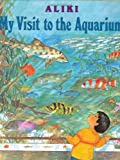 My Visit to the Aquarium (0060214589) by Aliki