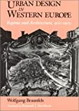 Urban Design in Western Europe: Regime and Architecture, 900-1900 (0226071790) by Braunfels, Wolfgang