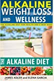 img - for Alkaline Weight Loss and Wellness: The Alkaline Diet For Health and a Sexy Body (How To Lose Weight With The Alkaline Diet, Alkaline Recipes, Alkaline Paleo Recipes) (Volume 1) book / textbook / text book