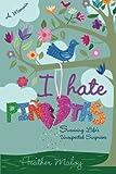 I Hate Pinatas: Surviving Life s Unexpected Surprises