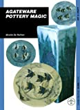 cover of Agateware: Pottery Magic (Ulisseditions)