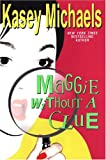 Maggie Without A Clue (1575668831) by Kasey Michaels