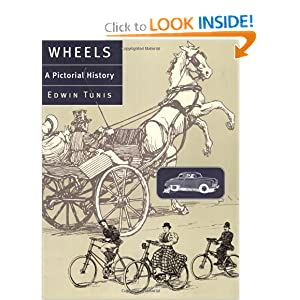 Wheels: A Pictorial History Edwin Tunis