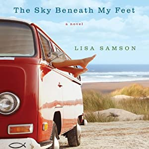 The Sky Beneath My Feet | [Lisa Samson]