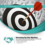 Overcoming Top Sales Objections: How...