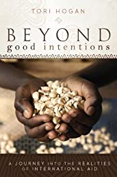 Beyond Good Intentions: A Journey into the Realities of International Aid